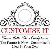 Customise it