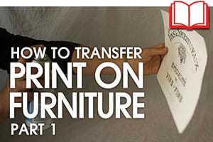 How to Transfer Print onto Furniture
